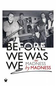 Before We Was We Madness by Madness