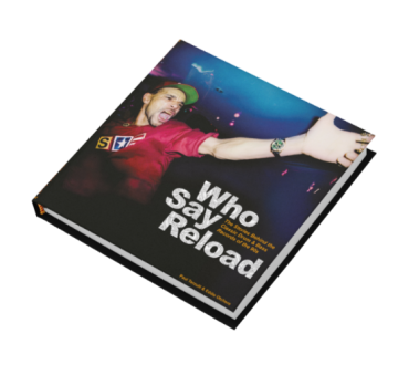 The story of Who Say Reload