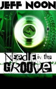 Needle In The Groove - Jeff Noon